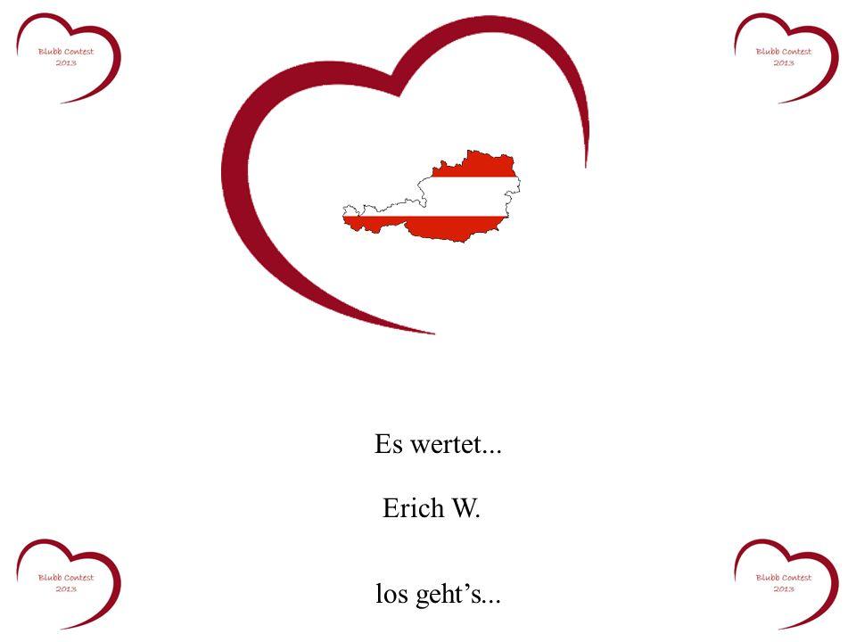 Es wertet... Erich W. los gehts...