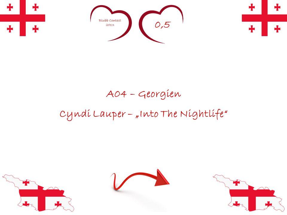 0,5 A04 – Georgien Cyndi Lauper – Into The Nightlife