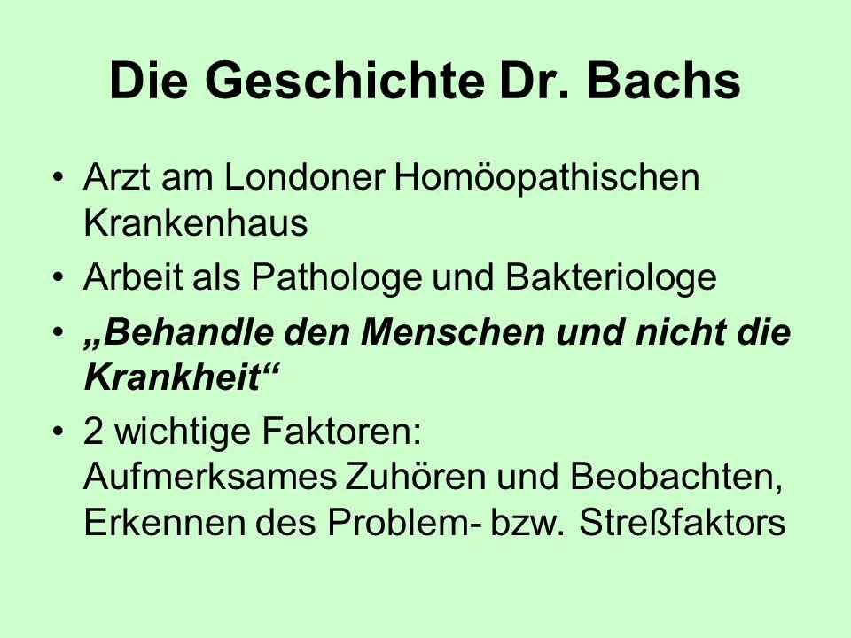 Die Geschichte Dr. Bachs Arzt am Londoner Homöopathischen Krankenhaus Arbeit als Pathologe und Bakteriologe Behandle den Menschen und nicht die Krankh