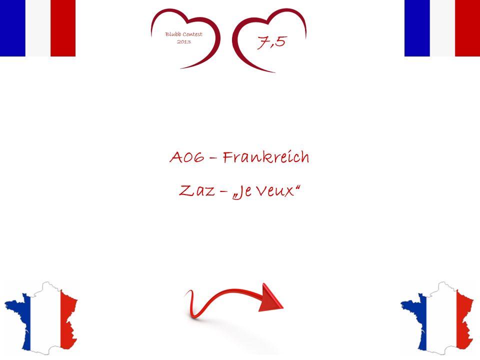 7,5 A06 – Frankreich Zaz – Je Veux