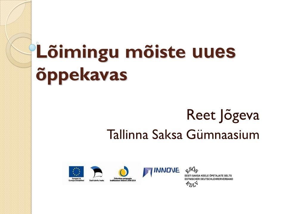 Lõimingu mõiste uues õppekavas Lõimingu mõiste uues õppekavas Reet Jõgeva Tallinna Saksa Gümnaasium