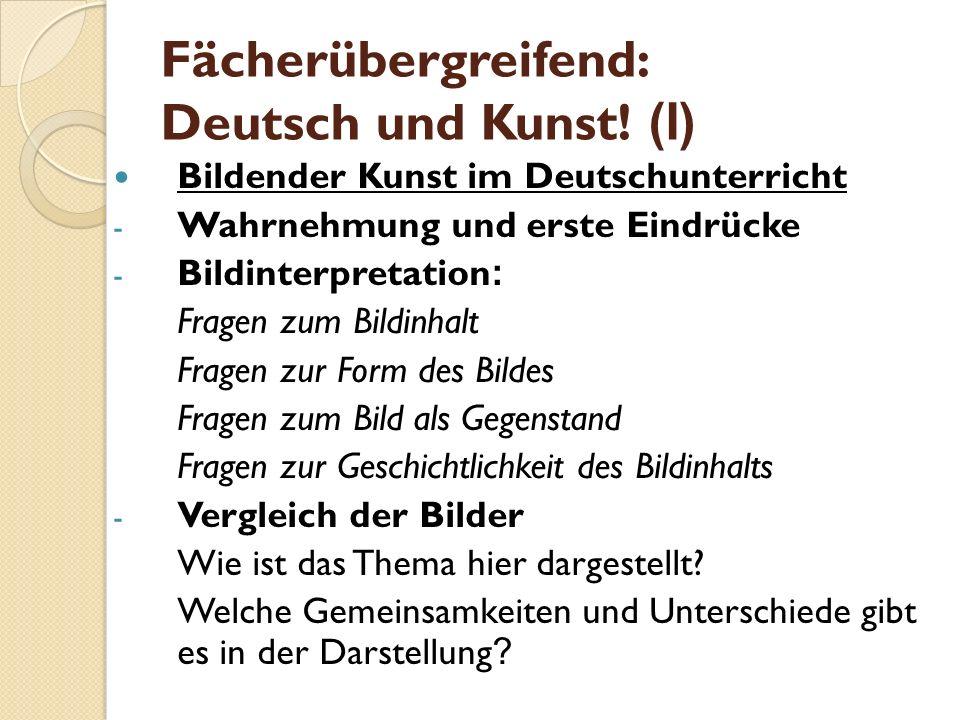 Fächerübergreifend: Deutsch und Kunst.