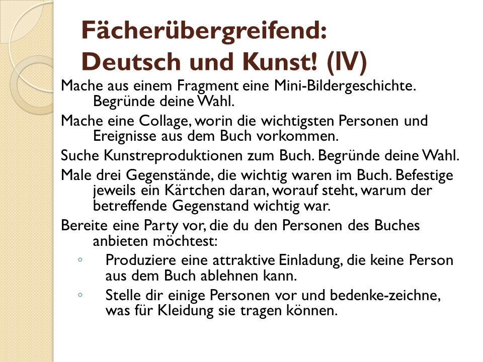 Fächerübergreifend: Deutsch und Kunst.(IV) Mache aus einem Fragment eine Mini-Bildergeschichte.