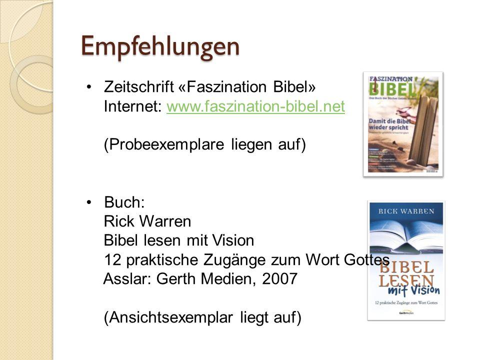 Empfehlungen Zeitschrift «Faszination Bibel» Internet: www.faszination-bibel.netwww.faszination-bibel.net (Probeexemplare liegen auf) Buch: Rick Warre