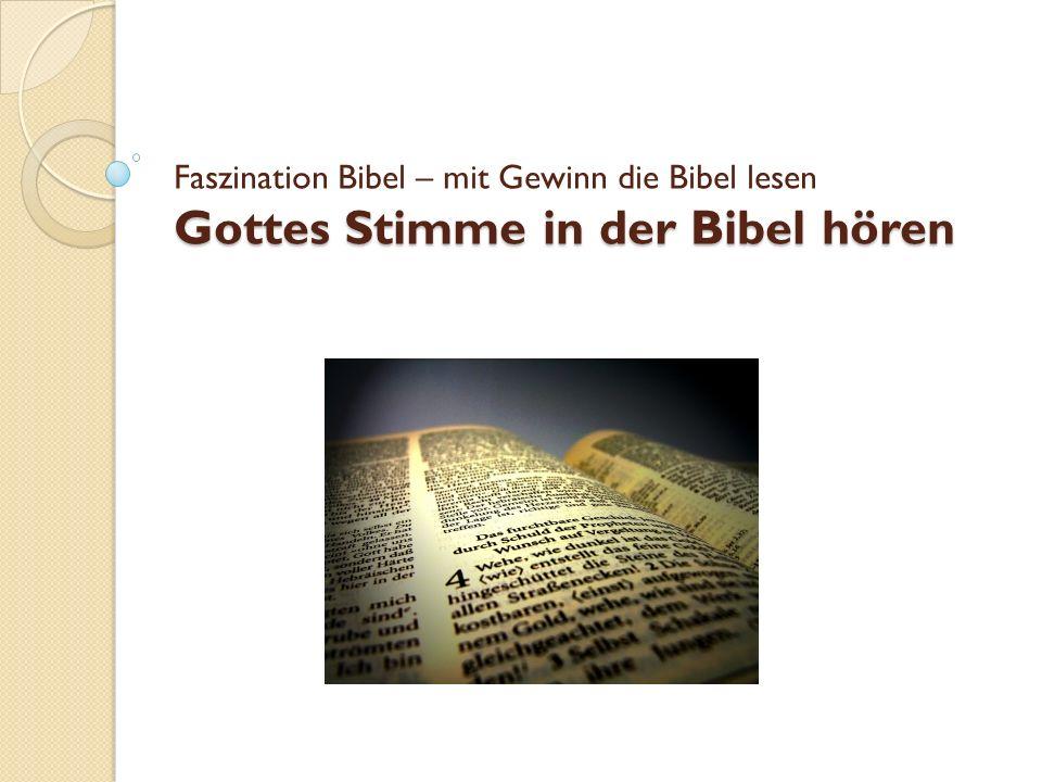 Gottes Stimme in der Bibel hören Faszination Bibel – mit Gewinn die Bibel lesen Gottes Stimme in der Bibel hören