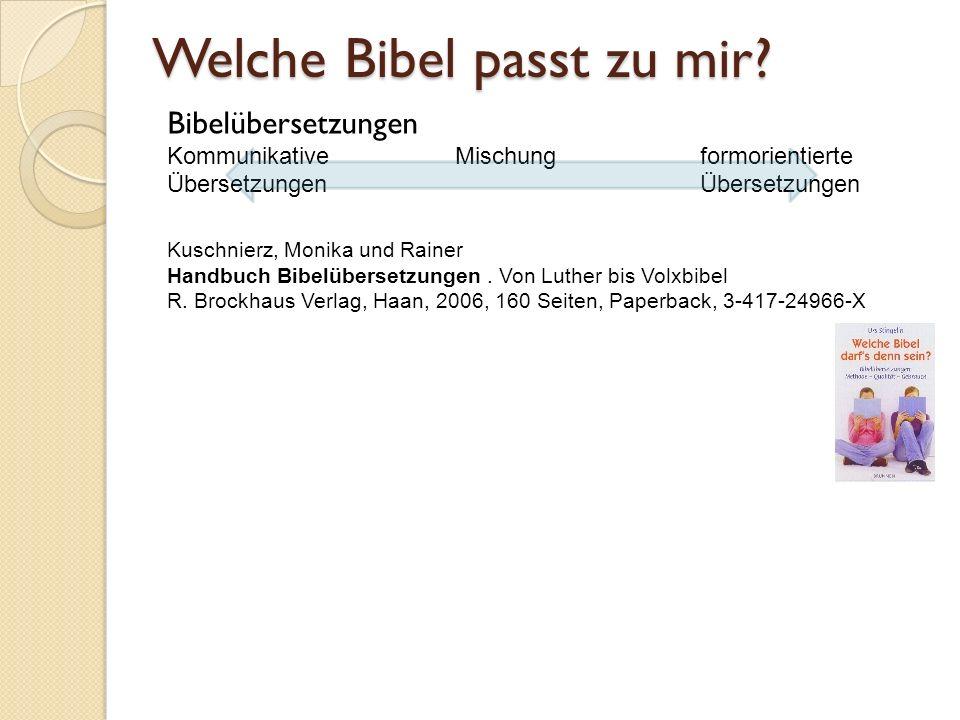 Welche Bibel passt zu mir? Bibelübersetzungen Kommunikative Mischung formorientierte Übersetzungen Übersetzungen Kuschnierz, Monika und Rainer Handbuc