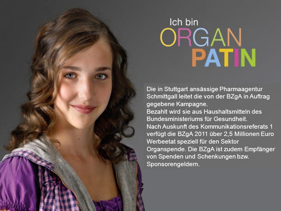 Die in Stuttgart ansässige Pharmaagentur Schmittgall leitet die von der BZgA in Auftrag gegebene Kampagne. Bezahlt wird sie aus Haushaltsmitteln des B