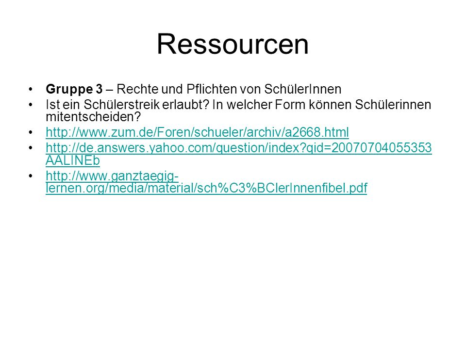 Ressourcen Gruppe 4 – Streik und Arbeitsniederlegung: Begriffe und historischer Überblick http://www.google.de/search?hl=de&defl=de&q=define:Streik&sa=X &oi=glossary_definition&ct=titlehttp://www.google.de/search?hl=de&defl=de&q=define:Streik&sa=X &oi=glossary_definition&ct=title http://lexikon.meyers.de/meyers/Streik http://de.wikipedia.org/wiki/Streik http://www.dhm.de/ausstellungen/streik/html/achtzehn2.html