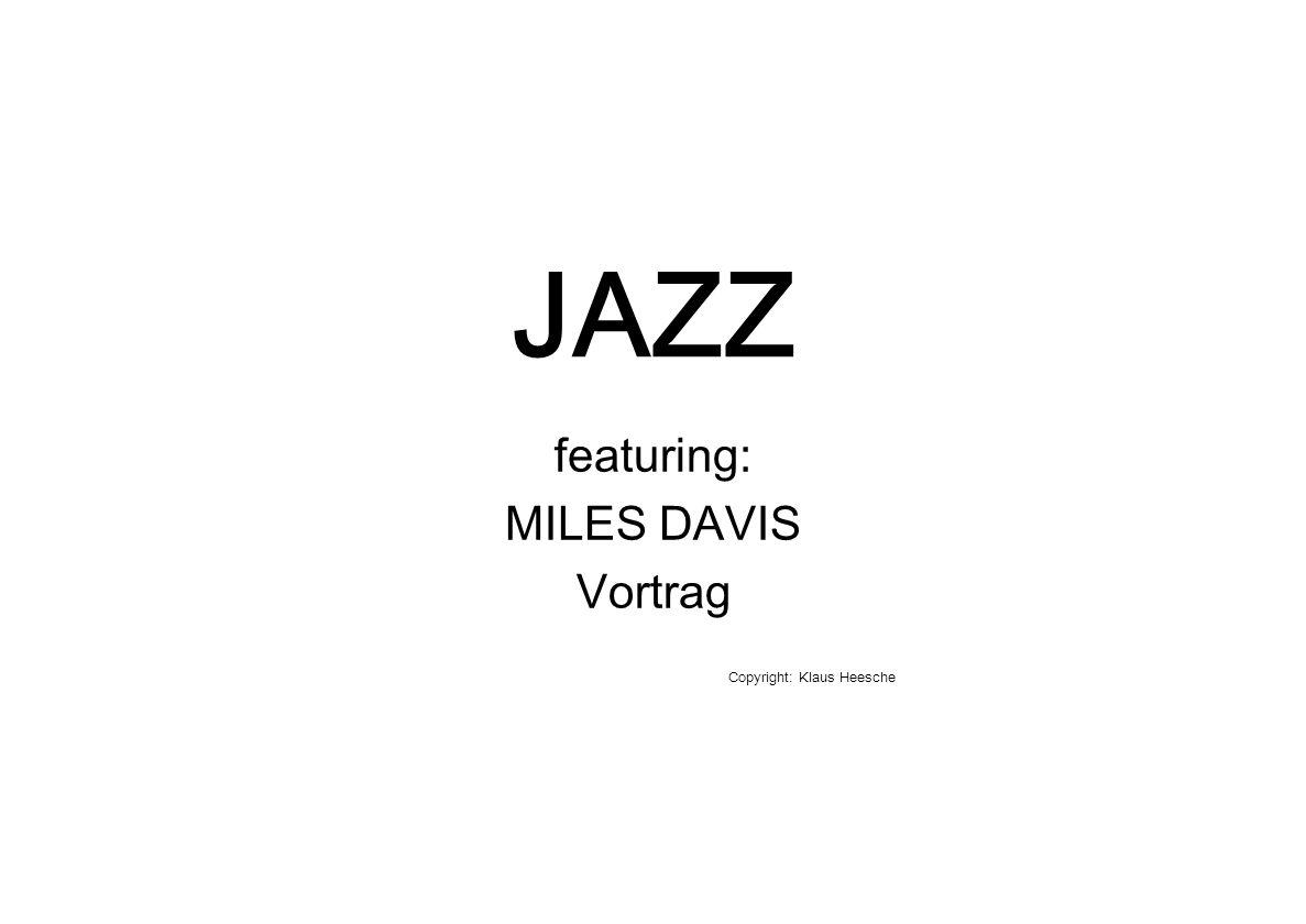 JAZZ featuring: MILES DAVIS Vortrag Copyright: Klaus Heesche