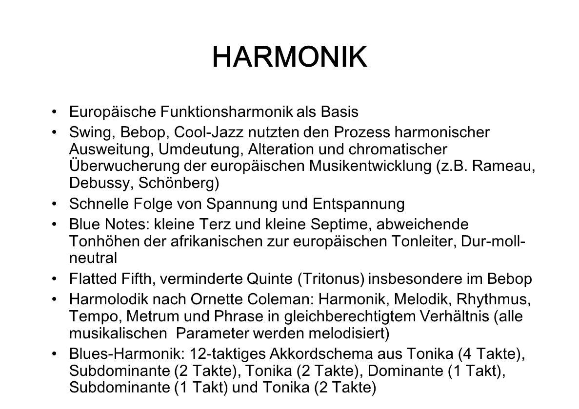 HARMONIK Europäische Funktionsharmonik als Basis Swing, Bebop, Cool-Jazz nutzten den Prozess harmonischer Ausweitung, Umdeutung, Alteration und chroma