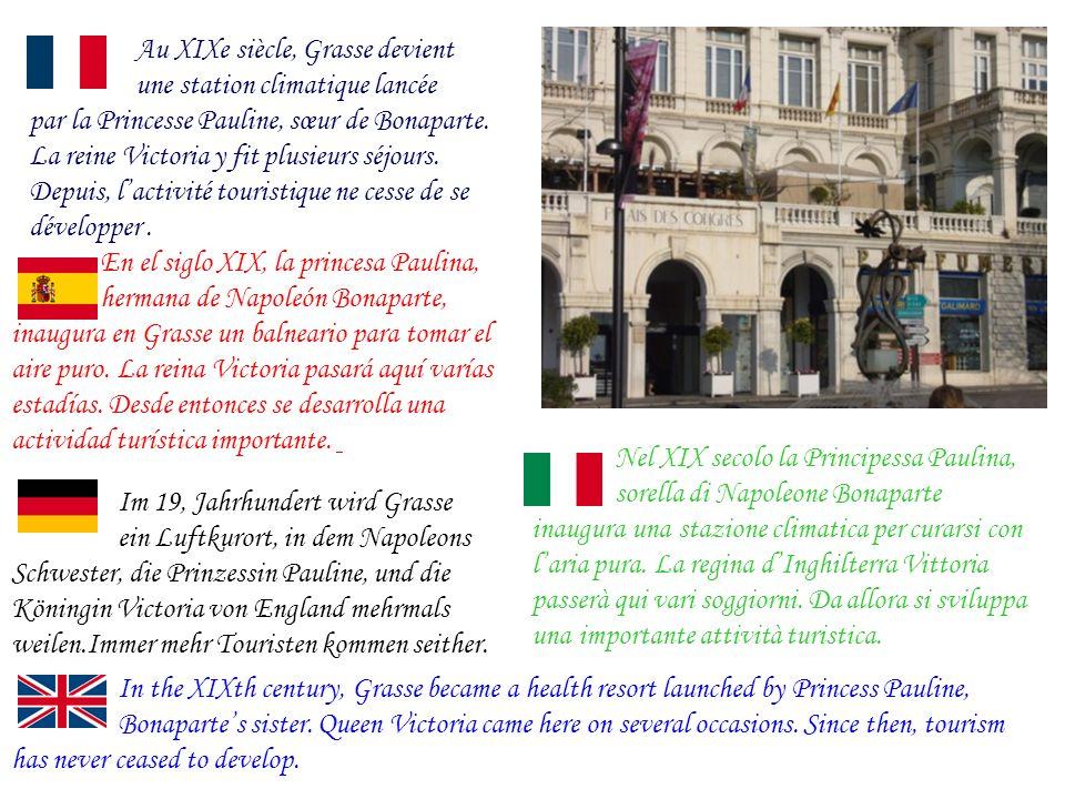 Au XIXe siècle, Grasse devient une station climatique lancée par la Princesse Pauline, sœur de Bonaparte.