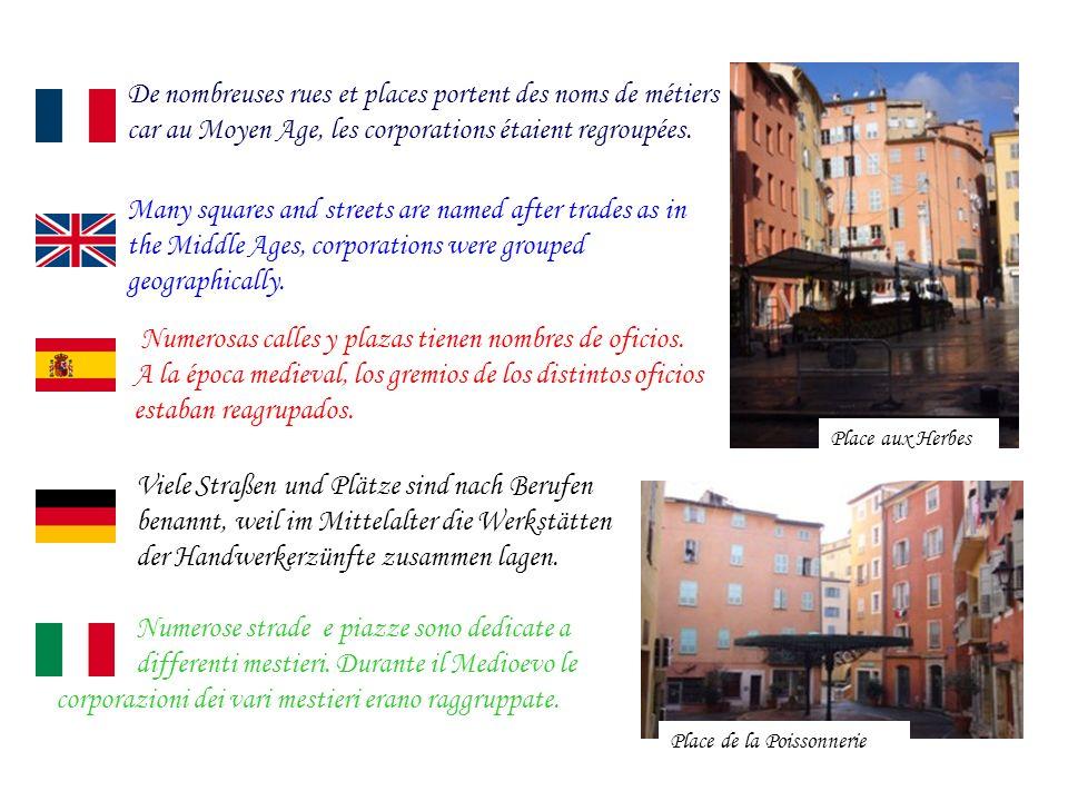 De nombreuses rues et places portent des noms de métiers car au Moyen Age, les corporations étaient regroupées.