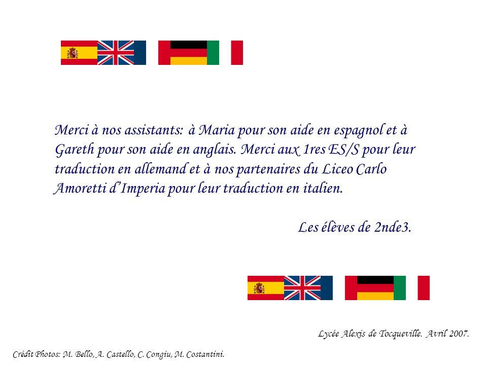 Merci à nos assistants: à Maria pour son aide en espagnol et à Gareth pour son aide en anglais.