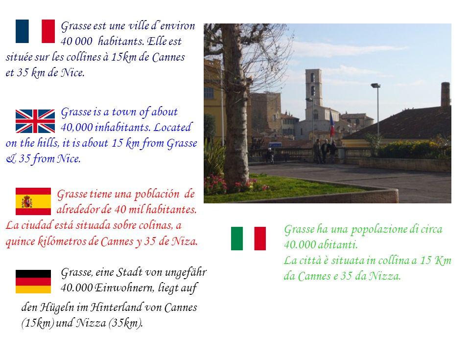 Grasse est une ville denviron 40 000 habitants.