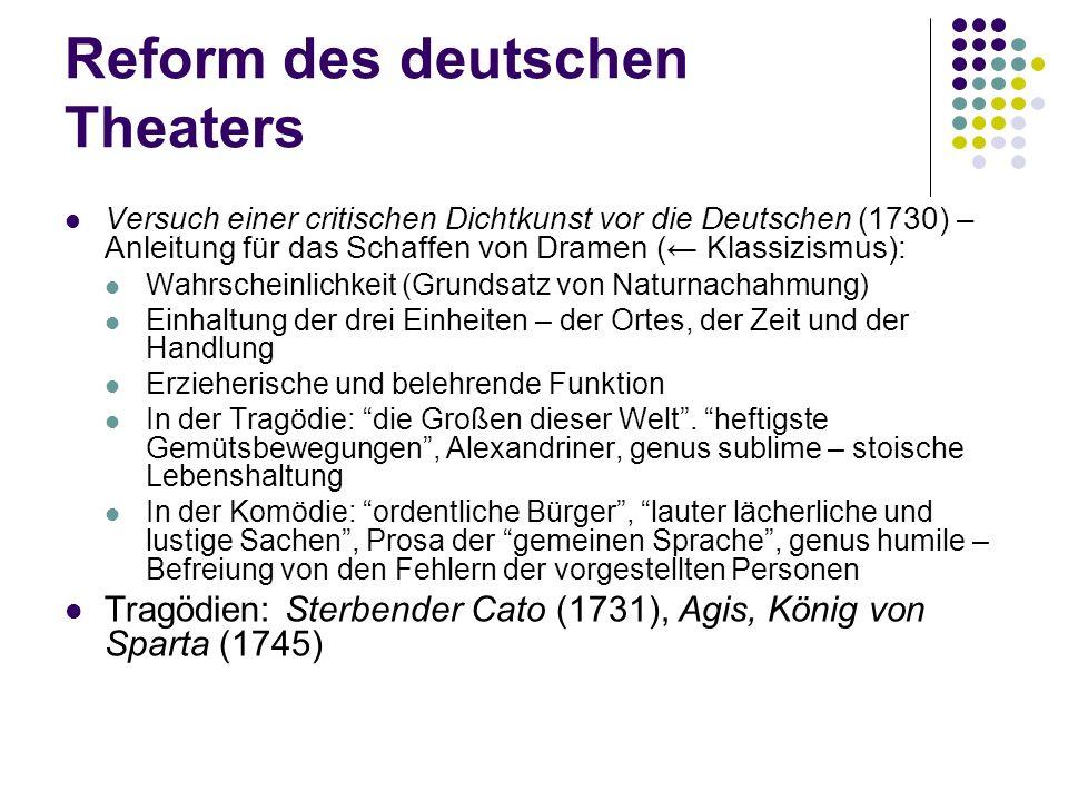 Reform des deutschen Theaters Versuch einer critischen Dichtkunst vor die Deutschen (1730) – Anleitung für das Schaffen von Dramen ( Klassizismus): Wa
