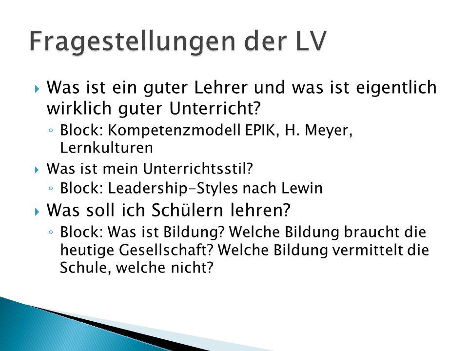 Die LV soll… Große Zusammenhänge zwischen Schule, Staat und Gesellschaft beleuchten Bestimmte Funktionen der Schule innerhalb der Gesellschaft (z.B.