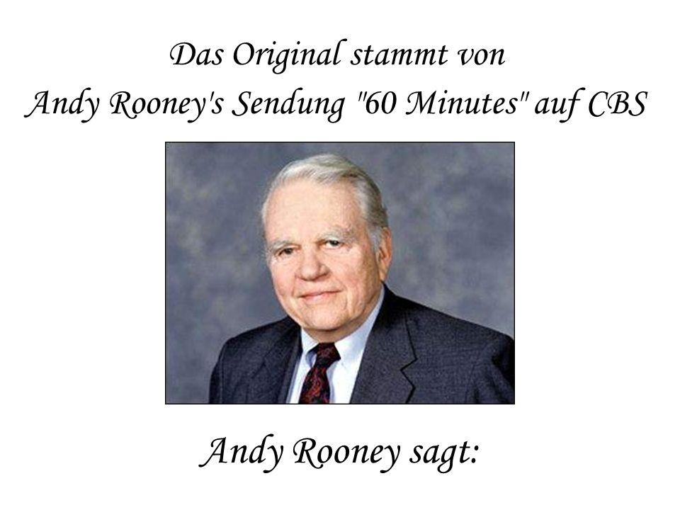 Das Original stammt von Andy Rooney's Sendung