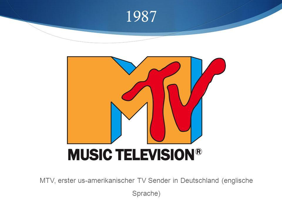 1987 MTV, erster us-amerikanischer TV Sender in Deutschland (englische Sprache)
