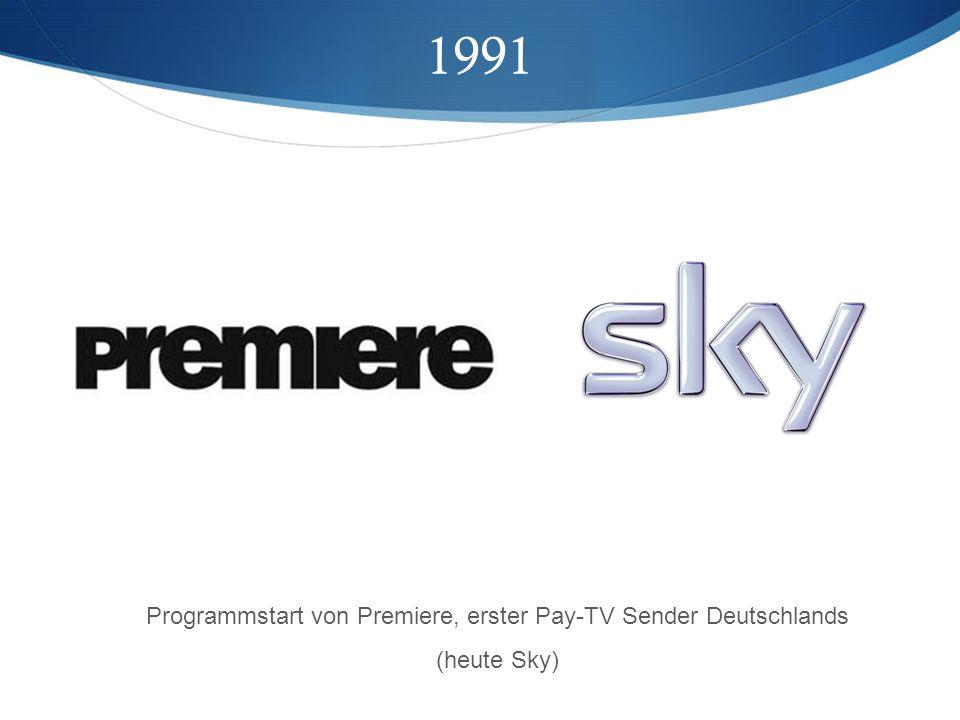1991 Programmstart von Premiere, erster Pay-TV Sender Deutschlands (heute Sky)
