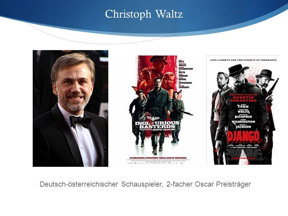 Deutsch-österreichischer Schauspieler, 2-facher Oscar Preisträger Christoph Waltz