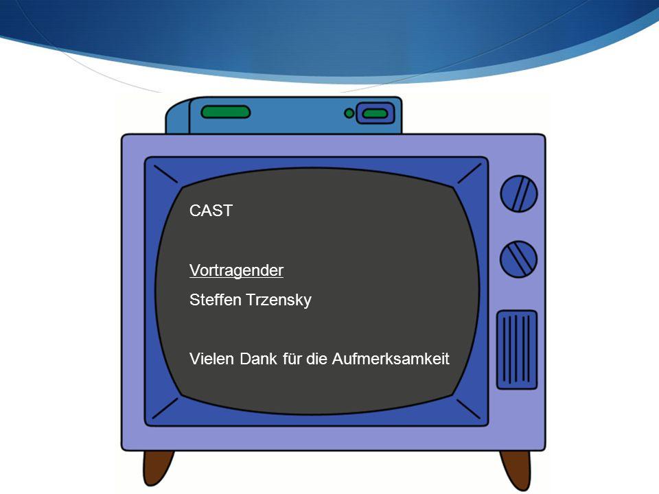CAST Vortragender Steffen Trzensky Vielen Dank für die Aufmerksamkeit
