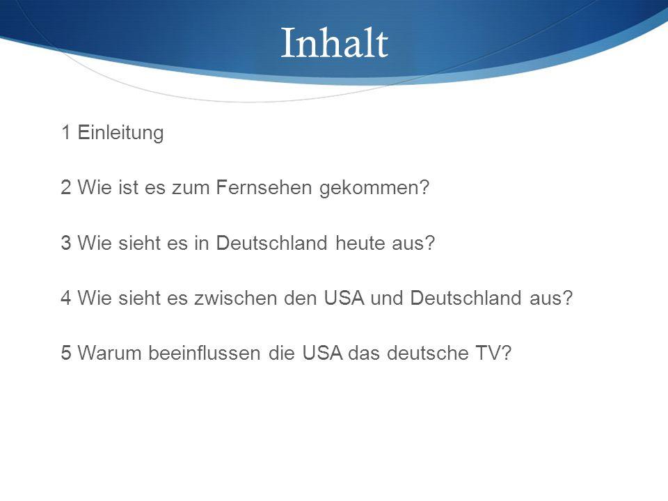 Inhalt 1 Einleitung 2 Wie ist es zum Fernsehen gekommen.