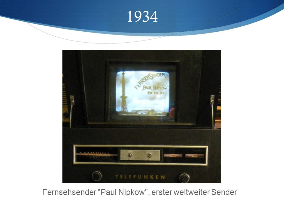 1934 Fernsehsender Paul Nipkow , erster weltweiter Sender