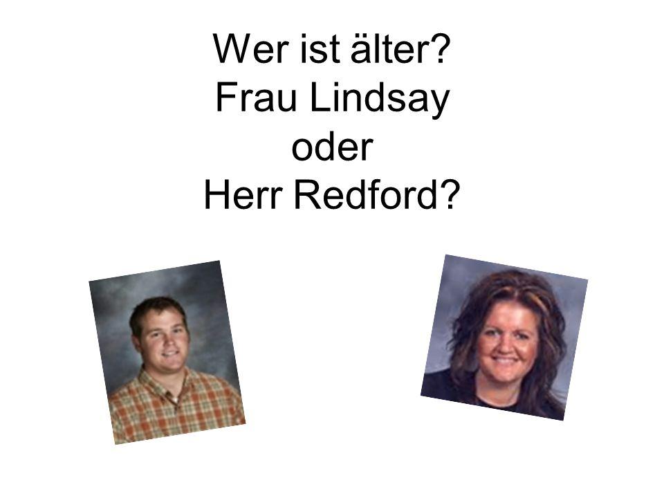 Wer ist älter? Frau Lindsay oder Herr Redford?