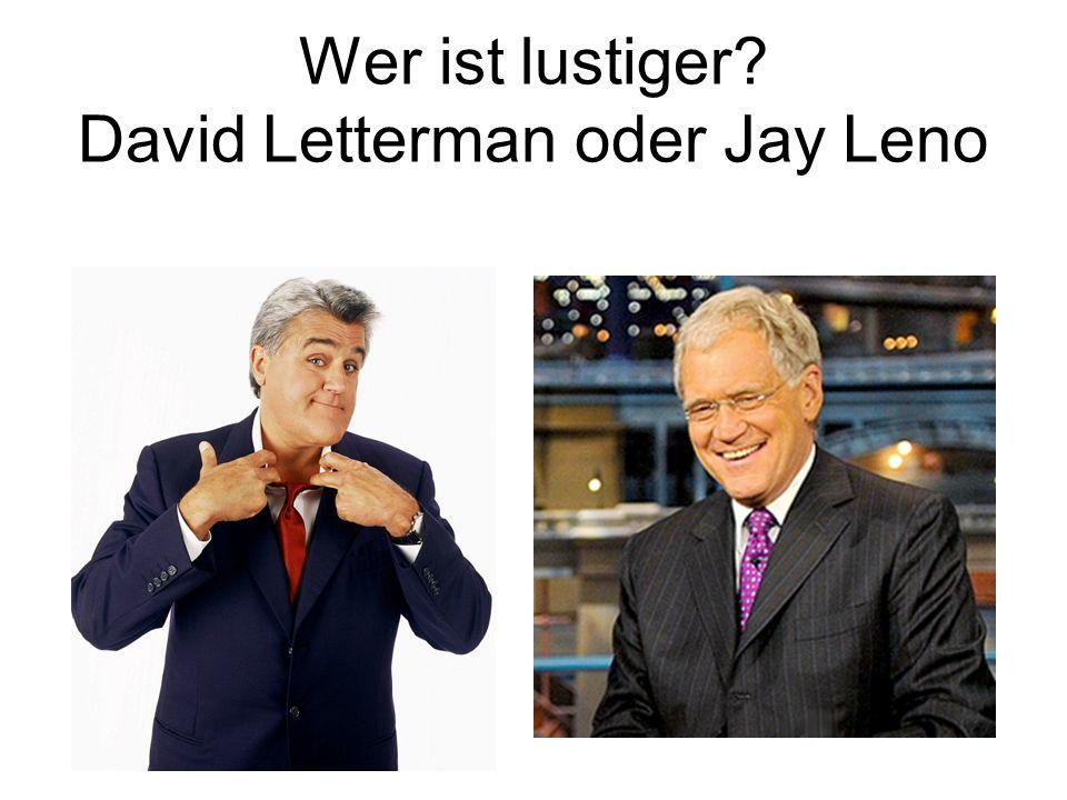 Wer ist lustiger David Letterman oder Jay Leno