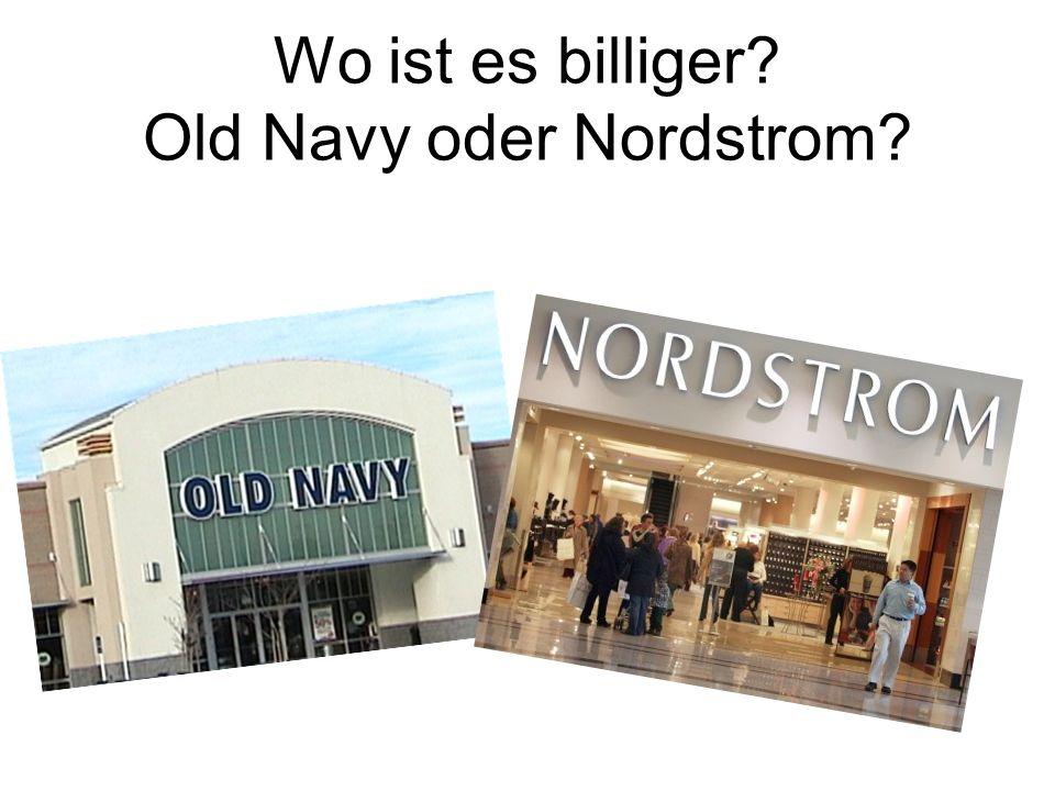 Wo ist es billiger? Old Navy oder Nordstrom?