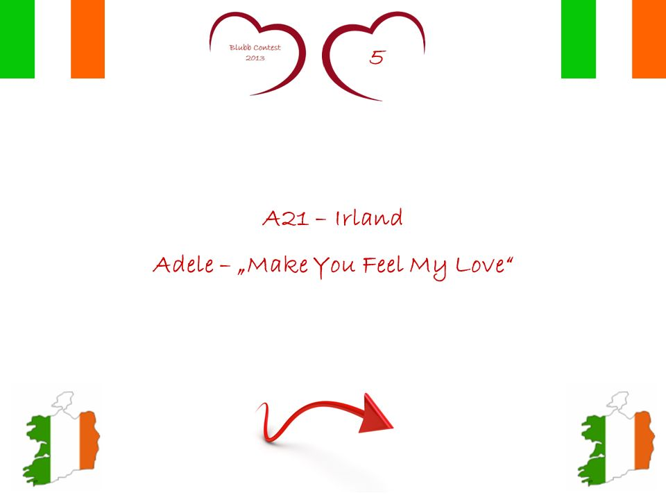 5 A21 – Irland Adele – Make You Feel My Love