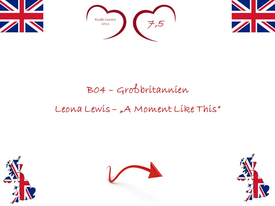 7,5 B04 – Großbritannien Leona Lewis – A Moment Like This