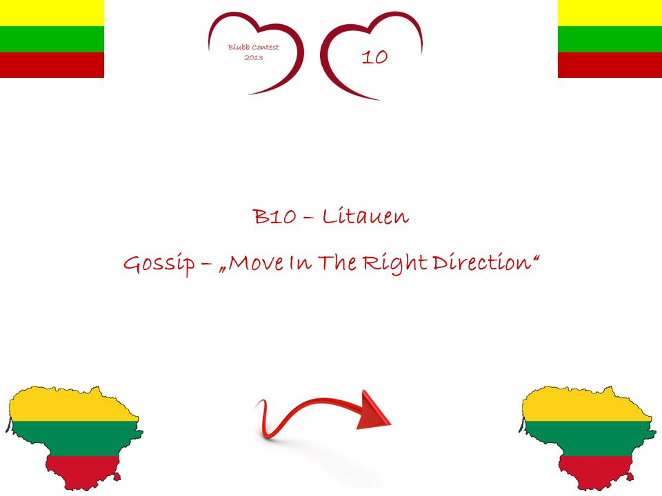 10 B10 – Litauen Gossip – Move In The Right Direction