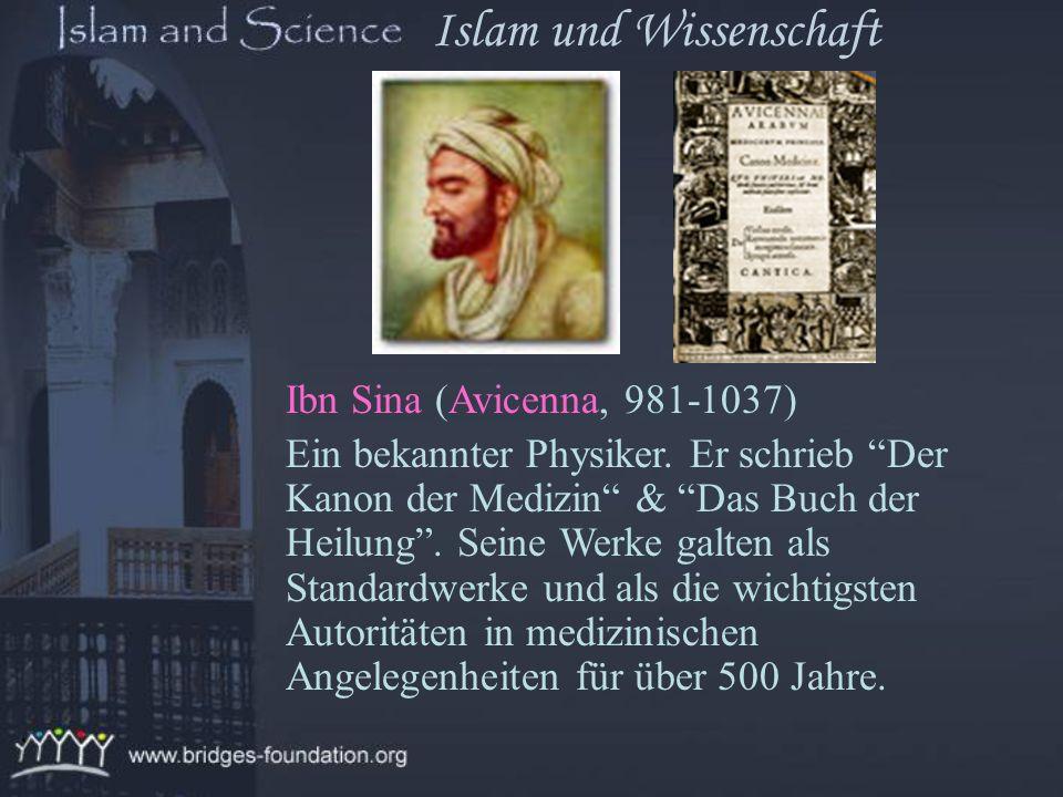 Al-Khawarizmi (Algorism, 750-850) Gründete Algebra und Grundelemente der Mathematik und des Algorithmus. Islam und Wissenschaft