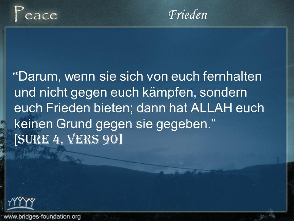 Eine Religion des Friedens oder des Krieges ? Die beste Bezeichnung im Vergleich mit der schlimmsten Bezeichnung Unter den schönsten Namen von ALLAH: