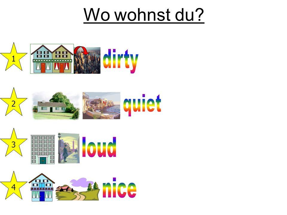 Wo wohnst du? 1 2 3 4