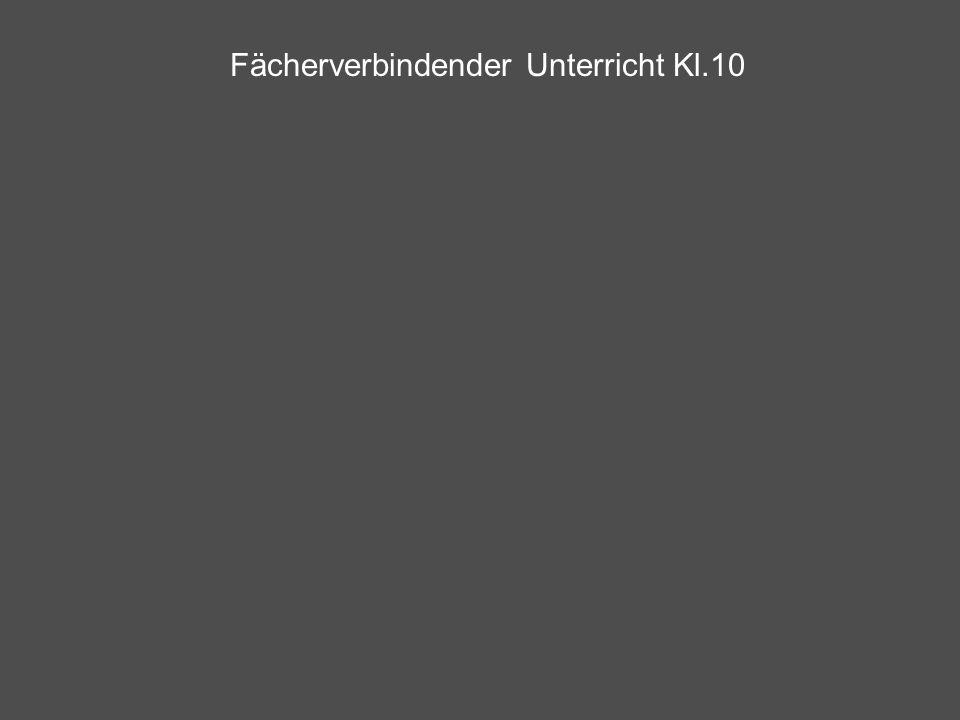Fächerverbindender Unterricht Kl.10