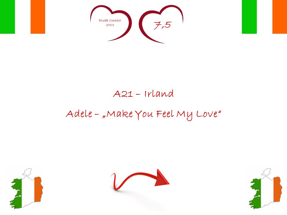 7,5 A21 – Irland Adele – Make You Feel My Love