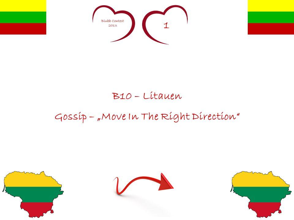 1 B10 – Litauen Gossip – Move In The Right Direction
