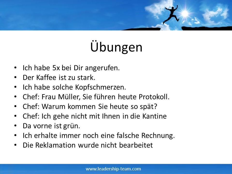 www.leadership-team.com Übungen Ich habe 5x bei Dir angerufen.