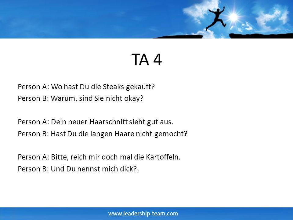 www.leadership-team.com TA 4 Person A: Wo hast Du die Steaks gekauft.