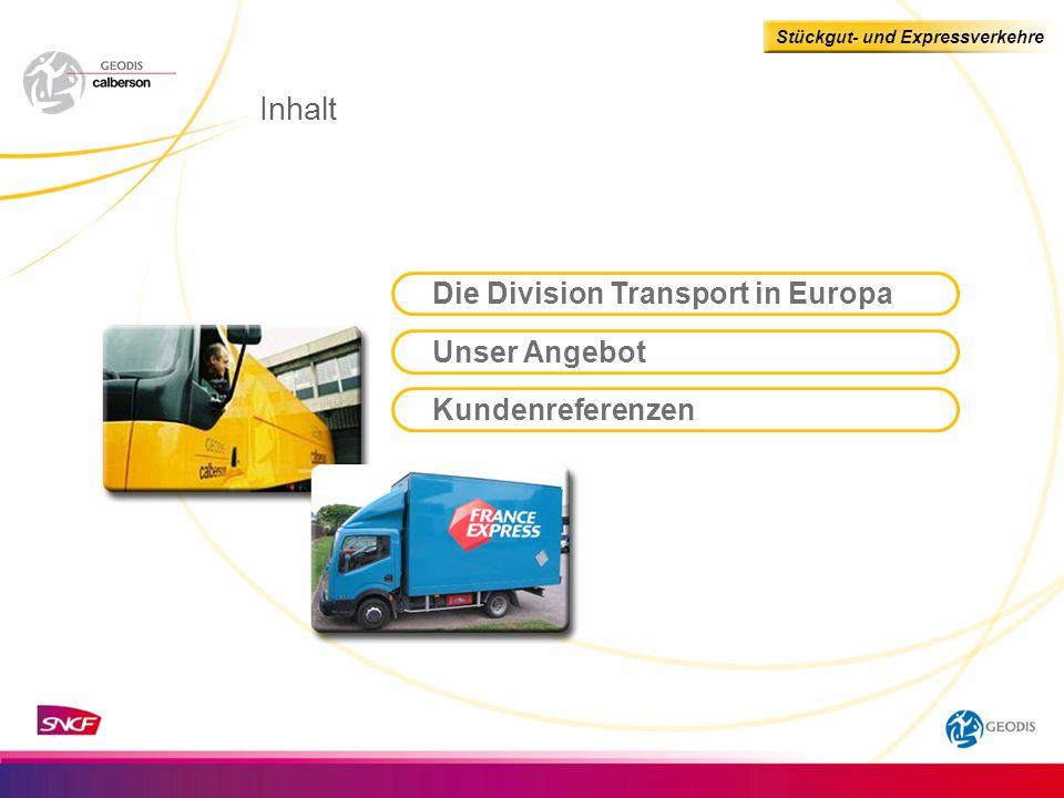 Stückgut- und Expressverkehre Die Division Transport in Europa Kundenreferenzen Unser Angebot Inhalt