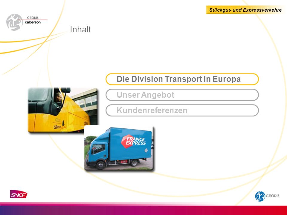 Die Division Transport in Europa Kundenreferenzen Unser Angebot Inhalt