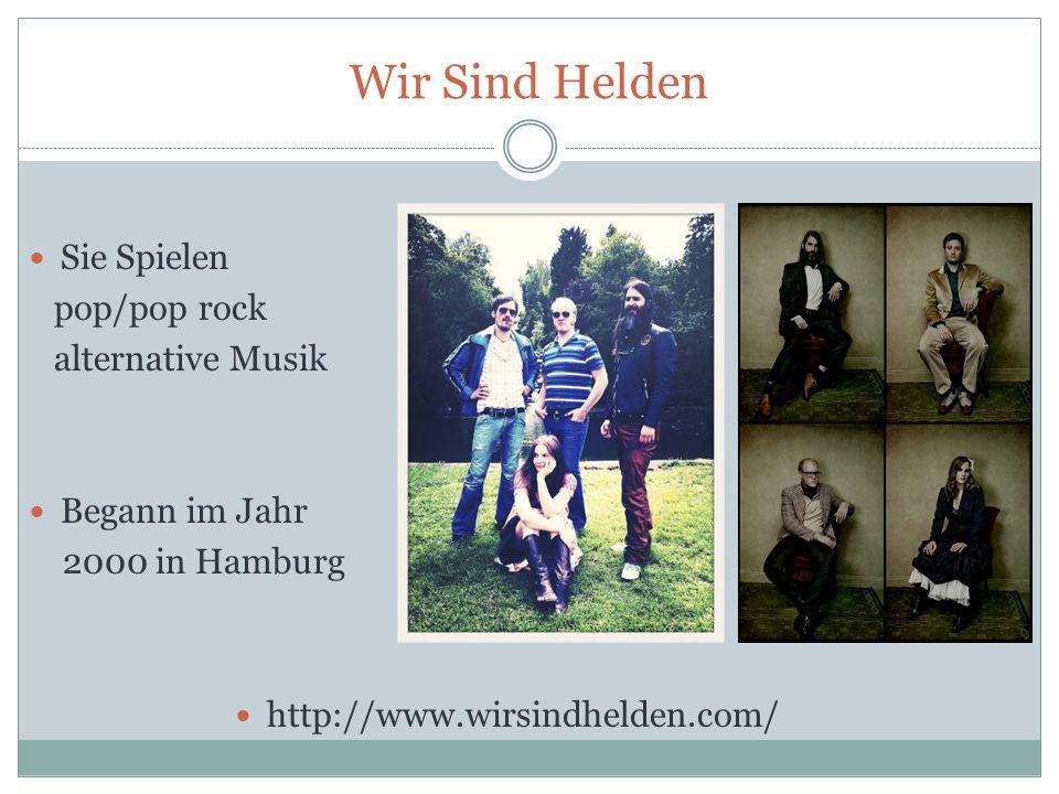 Sie Spielen pop/pop rock alternative Musik Begann im Jahr 2000 in Hamburg http://www.wirsindhelden.com/