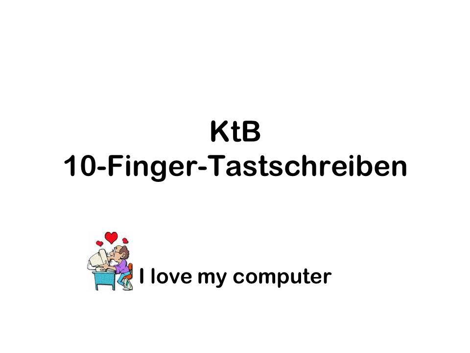 10-Finger-Tastschreiben Cooler Typ! Coole Leistung! Cooler Typ! Coole Leistung! I love my computer