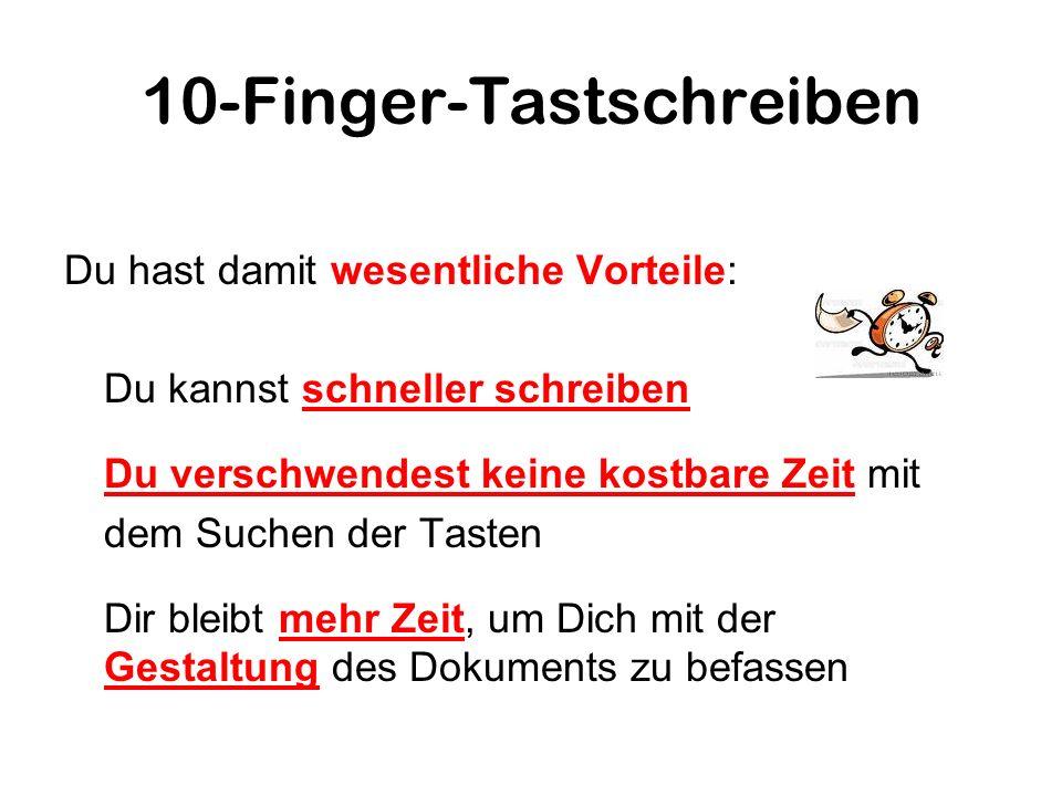 10-Finger-Tastschreiben Du hast damit wesentliche Vorteile: In verschiedenen Berufen (z.