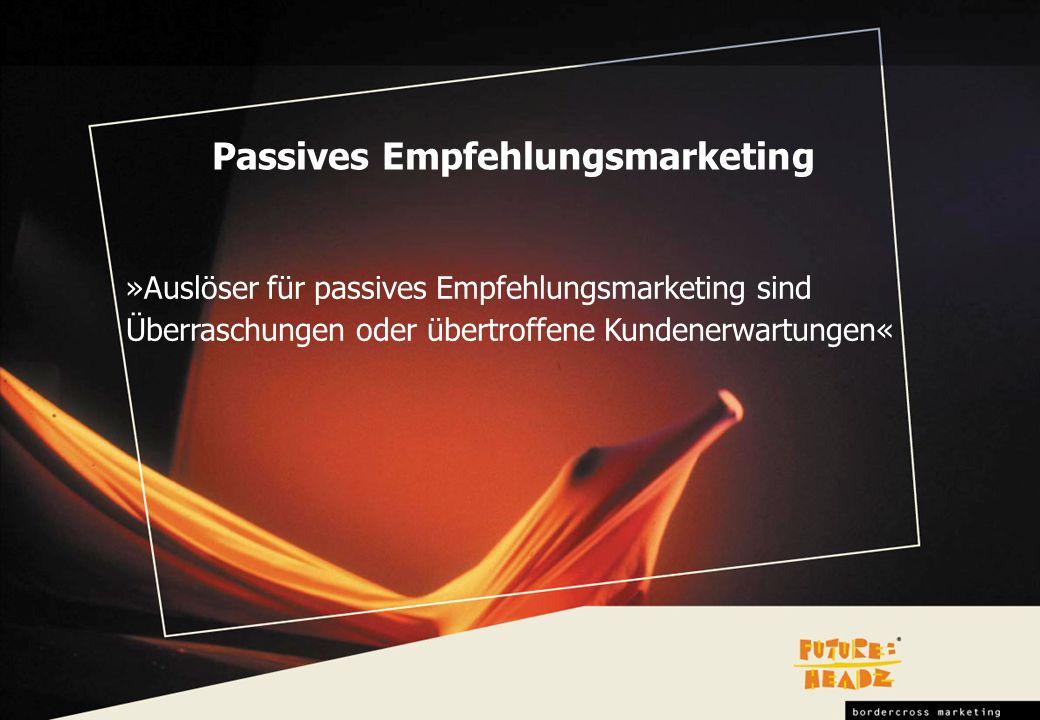 Passives Empfehlungsmarketing »Auslöser für passives Empfehlungsmarketing sind Überraschungen oder übertroffene Kundenerwartungen«