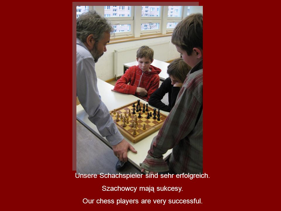 Unsere Schachspieler sind sehr erfolgreich. Szachowcy mają sukcesy.