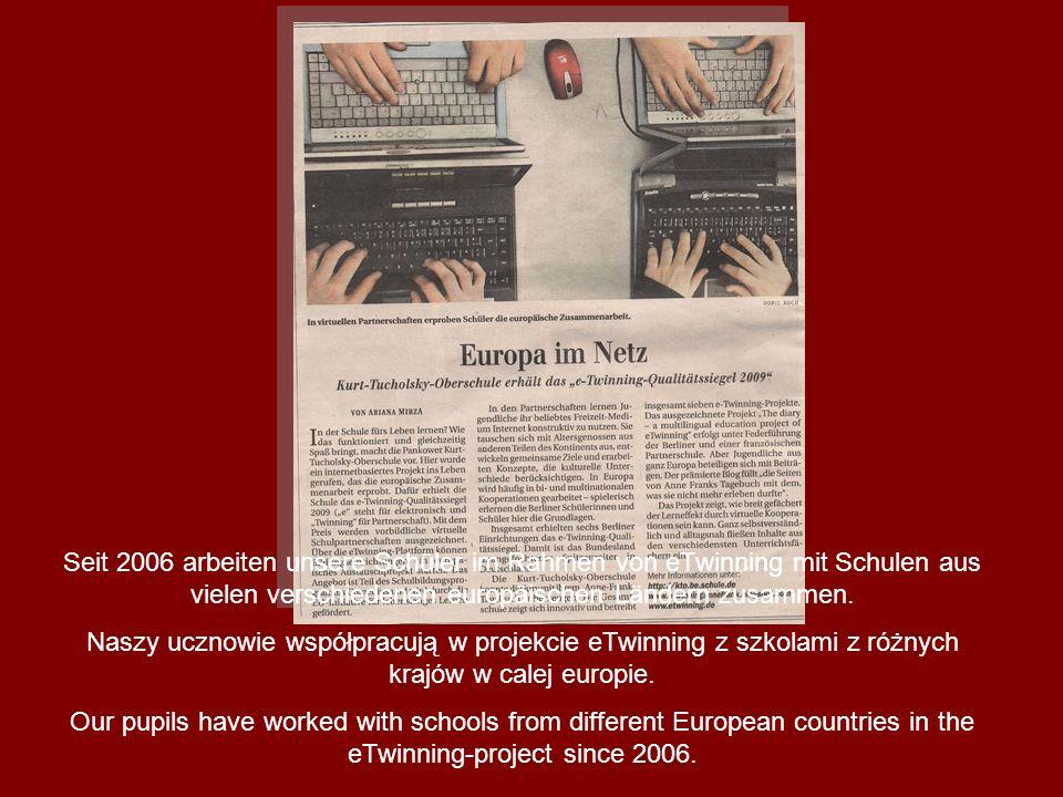Seit 2006 arbeiten unsere Schüler im Rahmen von eTwinning mit Schulen aus vielen verschiedenen europäischen Ländern zusammen. Naszy ucznowie współprac