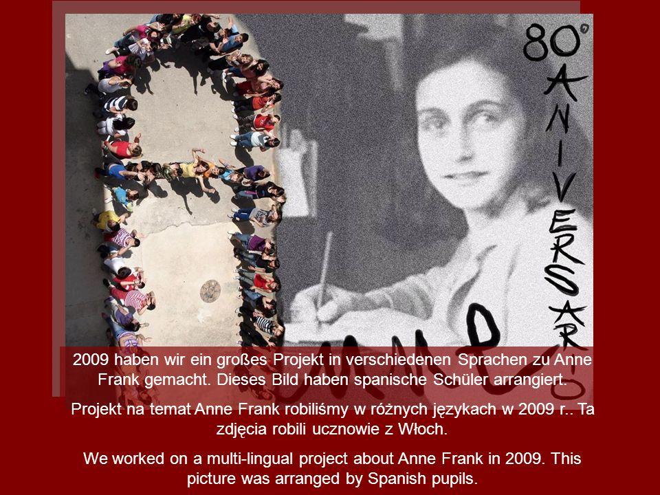 2009 haben wir ein großes Projekt in verschiedenen Sprachen zu Anne Frank gemacht. Dieses Bild haben spanische Schüler arrangiert. Projekt na temat An